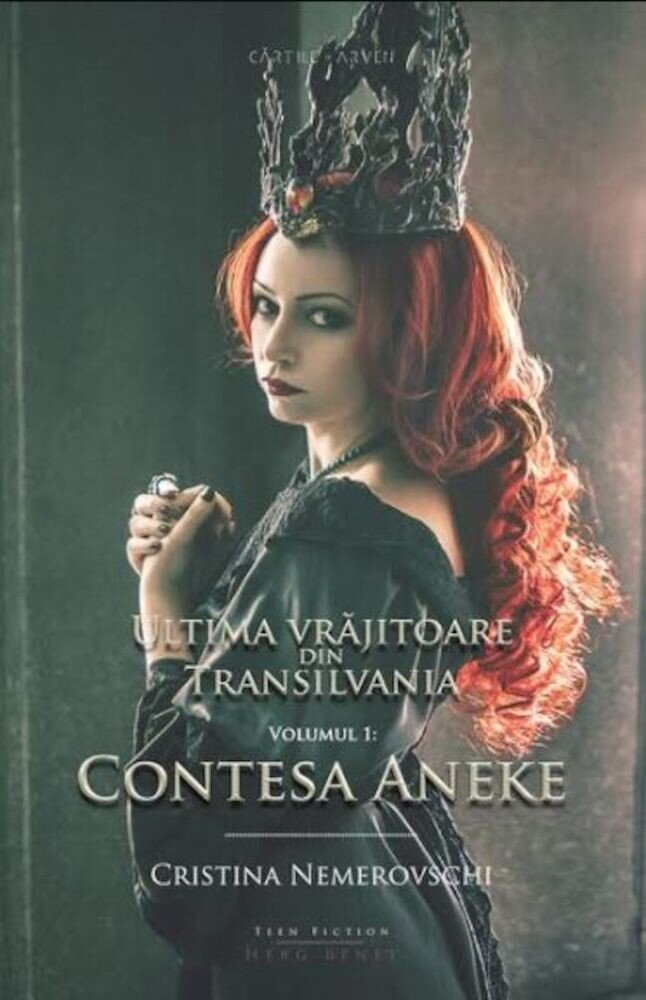 Coperta Carte Ultima vrajitoare din Transilvania. Vol. 1: Contesa Aneke