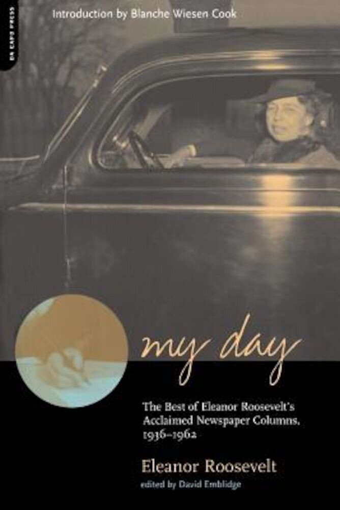 My Day: The Best of Eleanor Roosevelt's Acclaimed Newspaper Columns, 1936-1962, Paperback