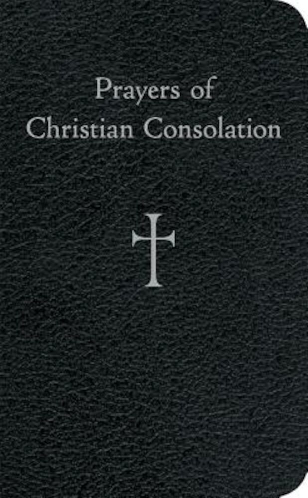 Prayers of Christian Consolation, Hardcover