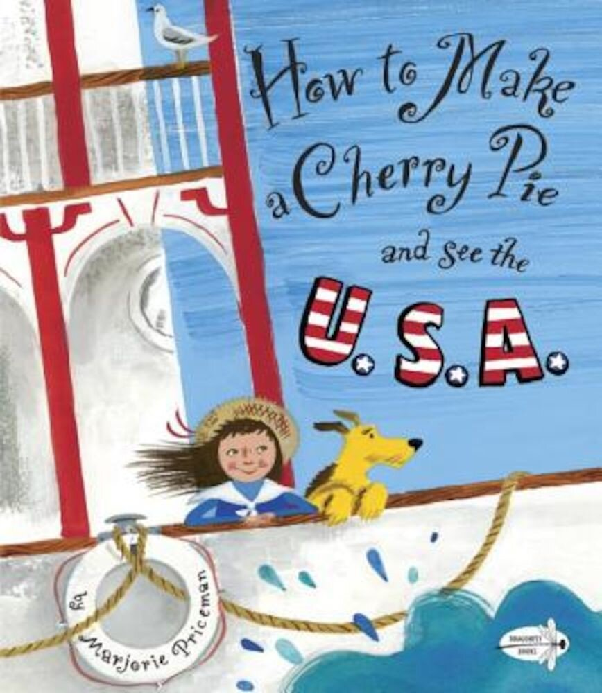How to Make a Cherry Pie and See the U.S.A., Paperback