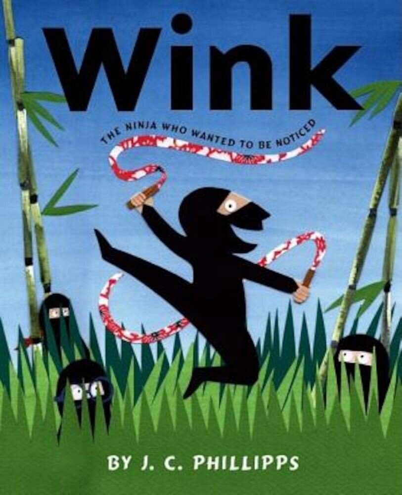 Wink: The Ninja Who Wanted to Be Noticed, Hardcover