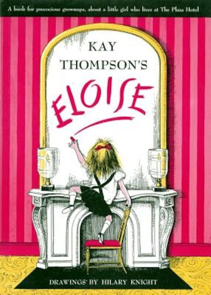 Eloise: A Book for Precocious Grown Ups, Hardcover