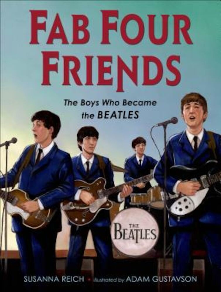 Fab Four Friends: The Boys Who Became the Beatles, Hardcover