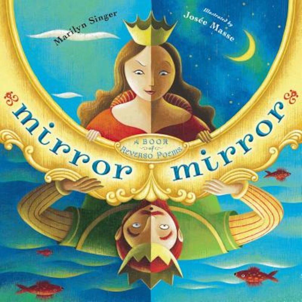 Mirror Mirror: A Book of Reversible Verse, Hardcover