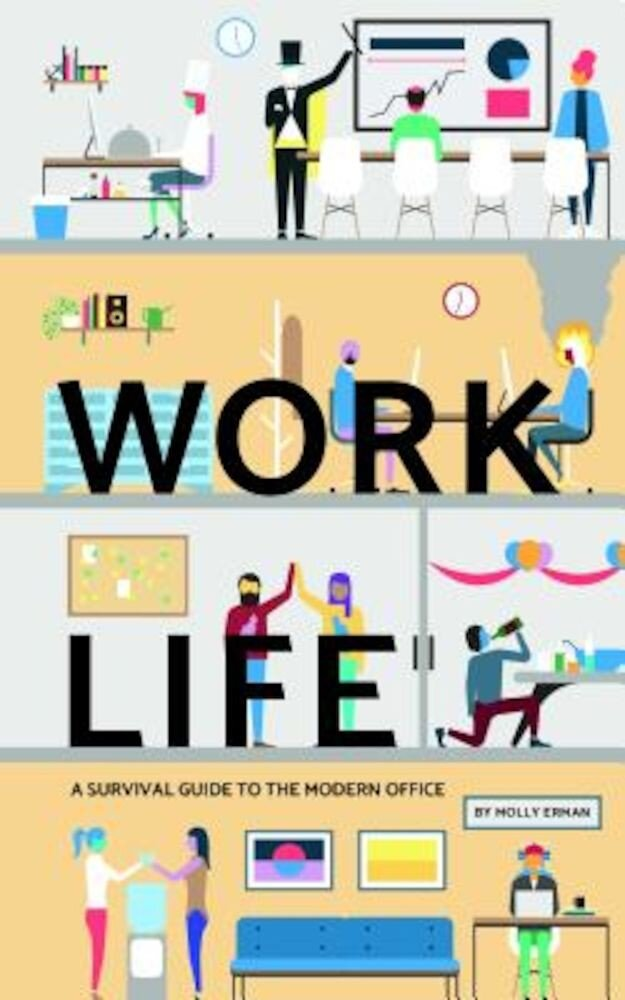Work Life: A Survival Guide to the Modern Office, Hardcover