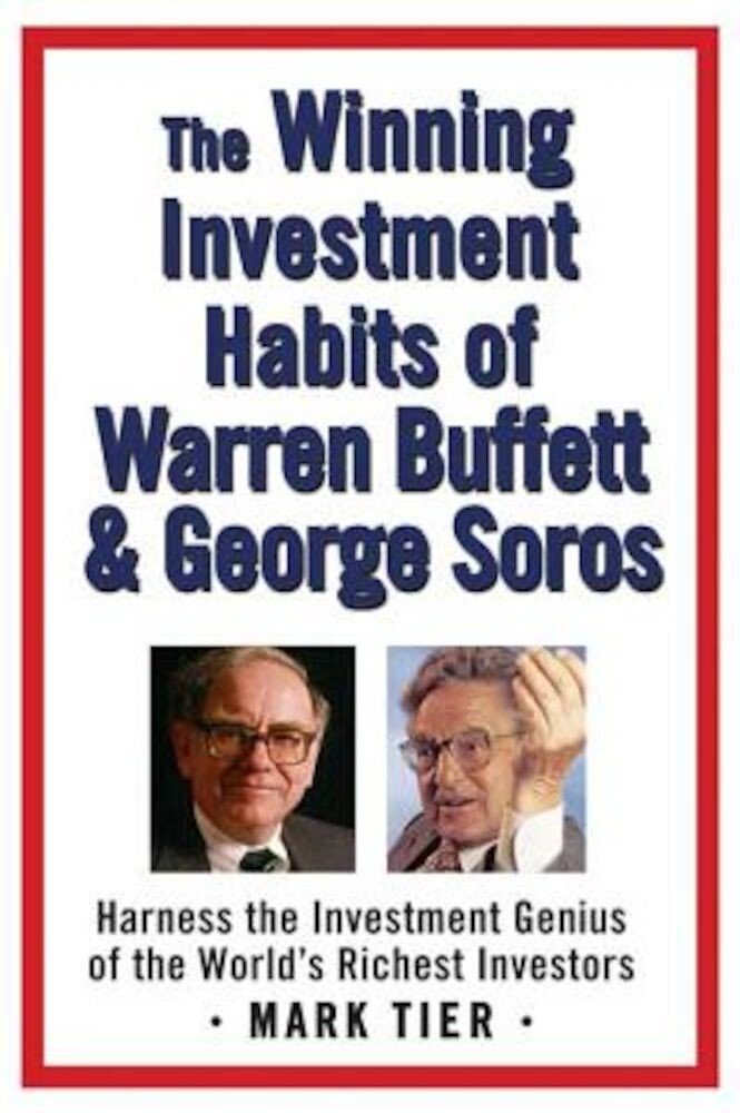 The Winning Investment Habits of Warren Buffett & George Soros, Paperback