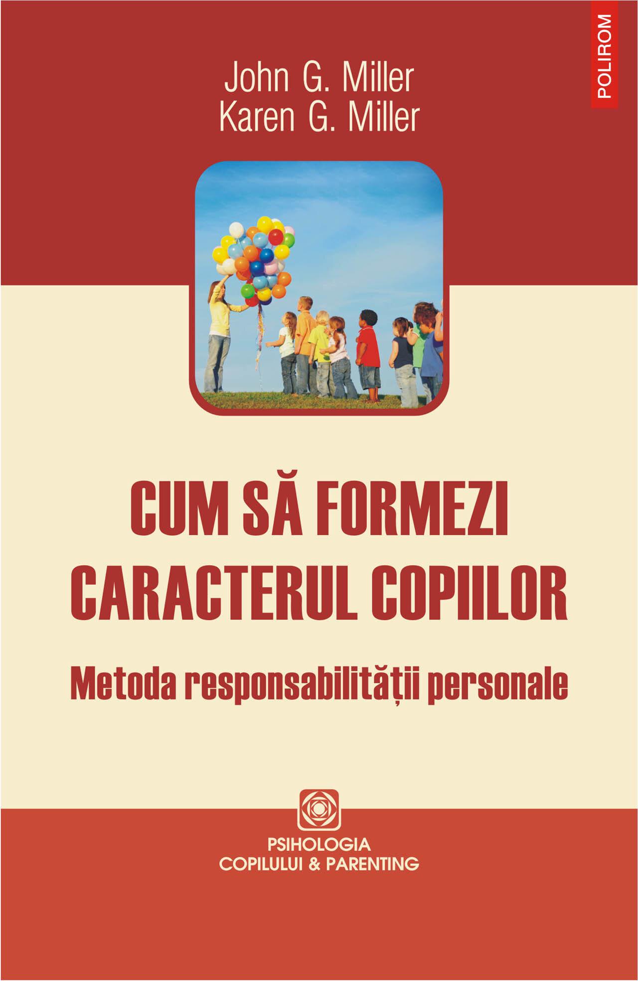 Cum sa formezi caracterul copiilor. Metoda responabilitatii personale (eBook)