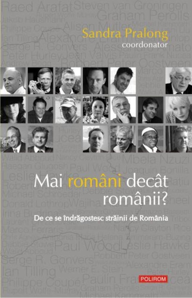 Mai romani decat romanii? De ce se indragostesc strainii de Romania