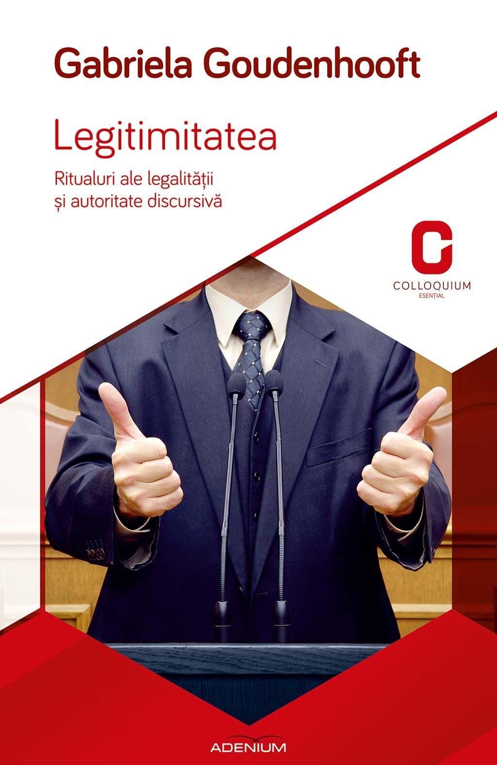 Legitimitatea. Ritualuri ale legalitatii si autoritate discursiva (eBook)