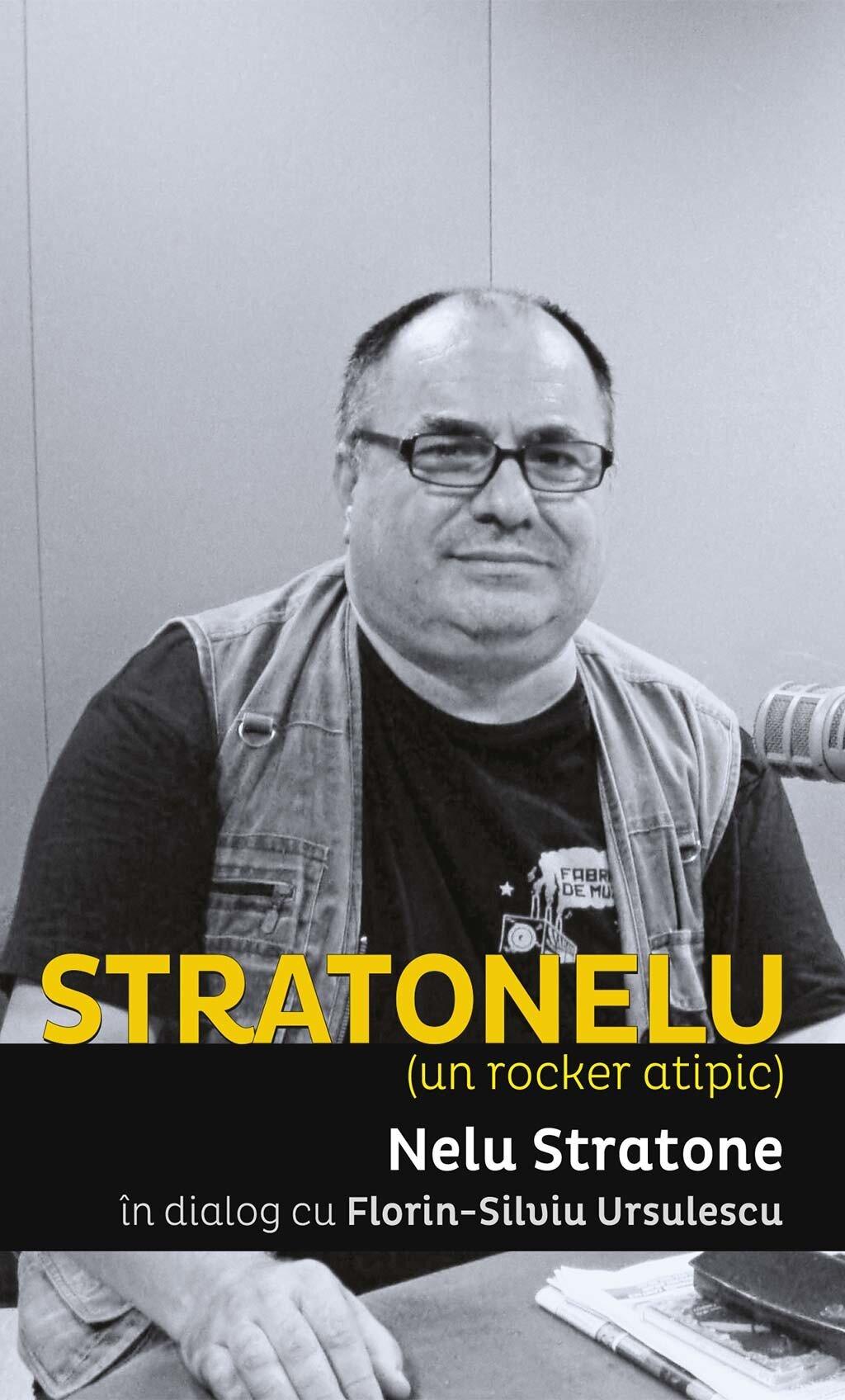 Stratonelu (un rocker atipic). Nelu Stratone in dialog cu Florin-Silviu Ursulescu (eBook)