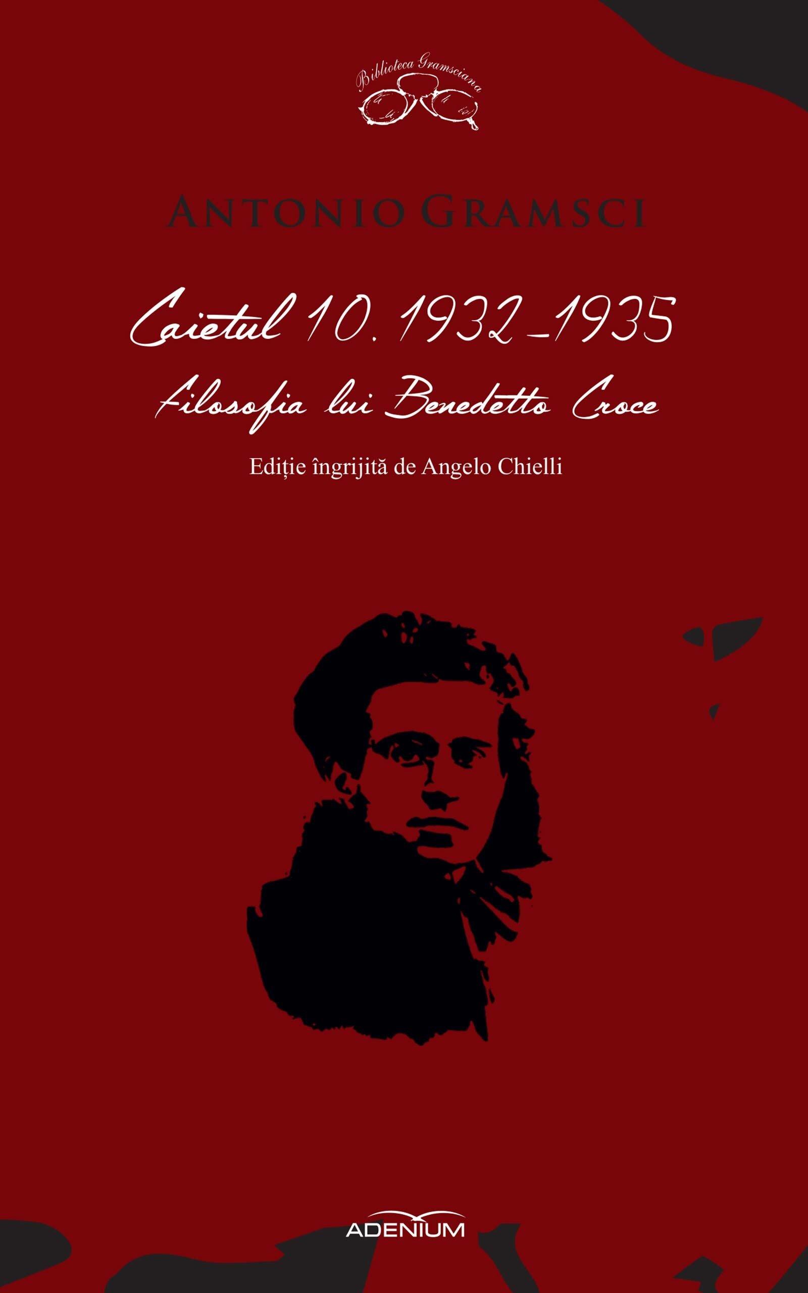 Caietul 10. 1932-1935. Filosofia lui Benedetto Croce (eBook)