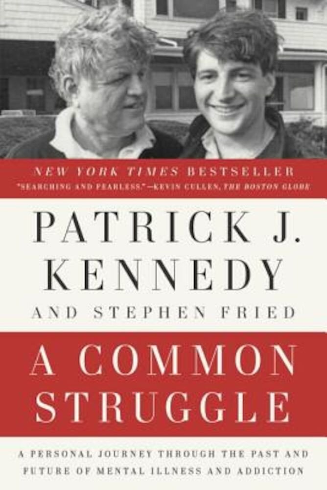 A Common Struggle: A Personal Journey Through the Past and Future of Mental Illness and Addiction, Paperback
