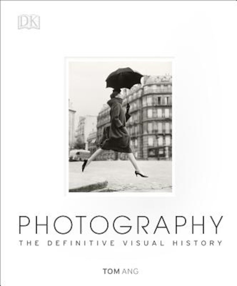 Photography: The Definitive Visual History, Hardcover