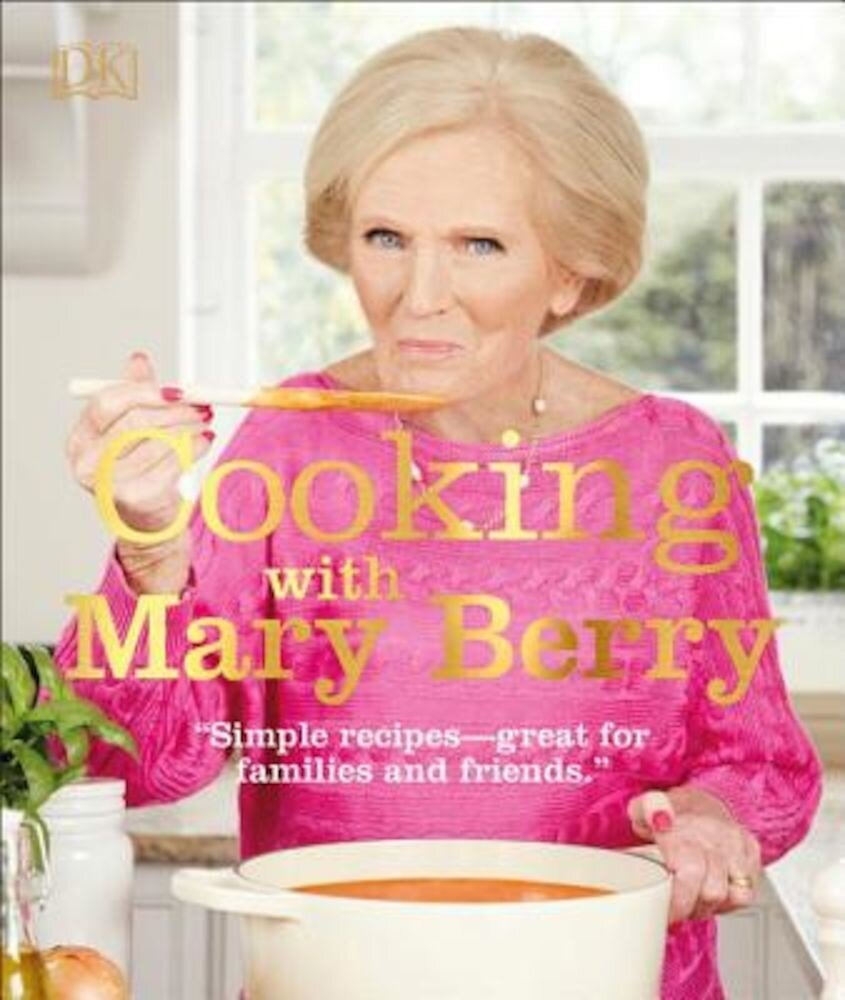 Cooking with Mary Berry, Hardcover