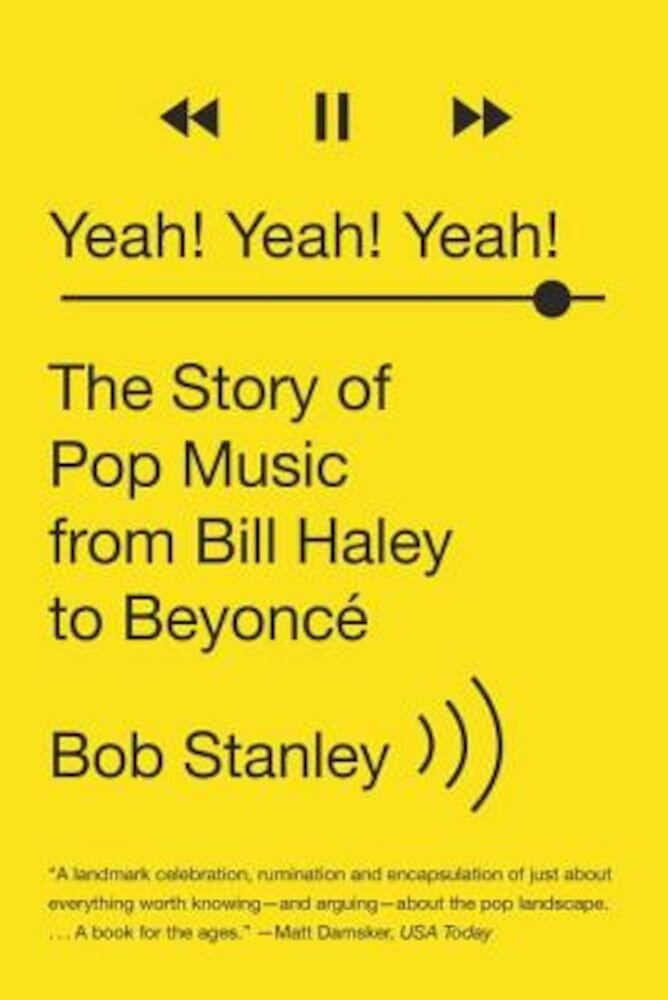 Yeah! Yeah! Yeah!: The Story of Pop Music from Bill Haley to Beyonce, Paperback
