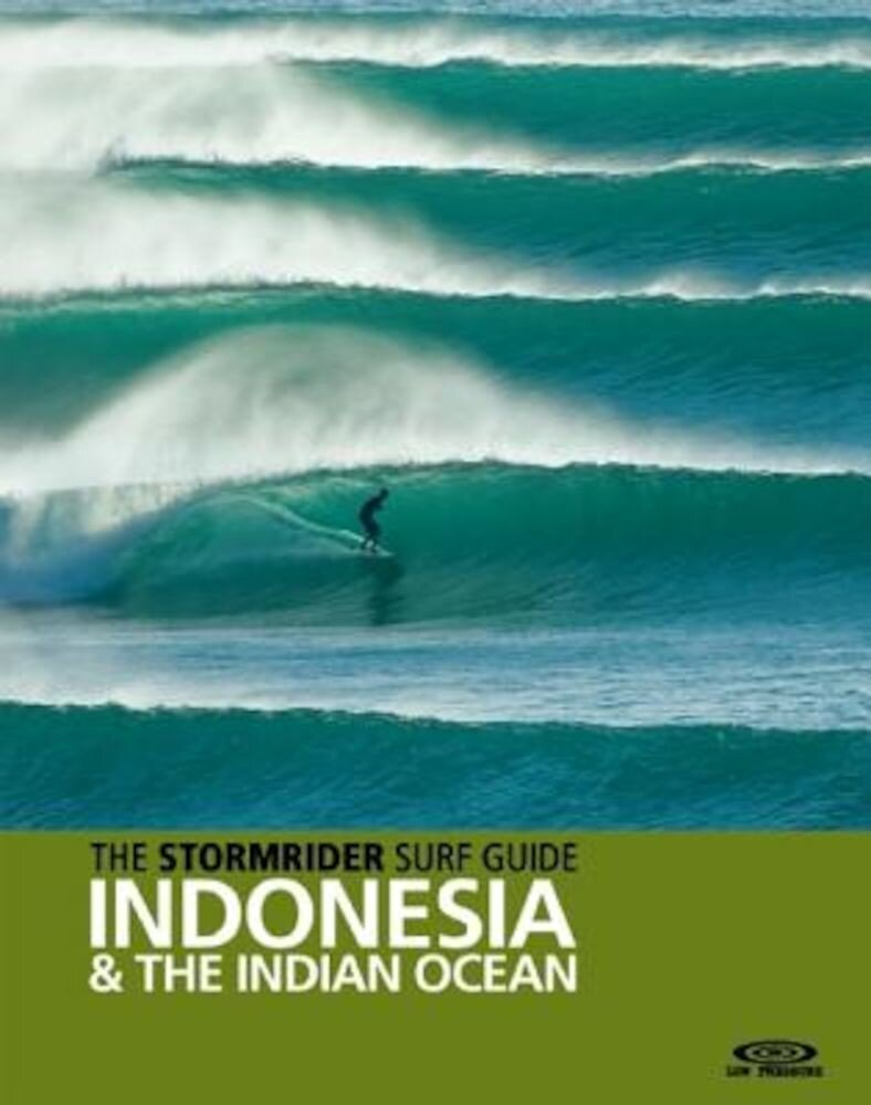 The Stormrider Surf Guide: Indonesia and the Indian Ocean, Paperback