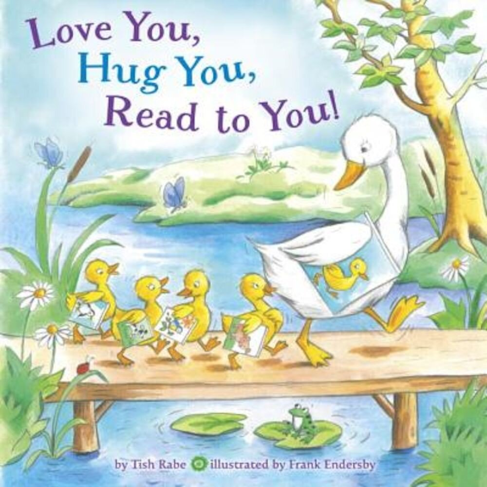 Love You, Hug You, Read to You!, Hardcover