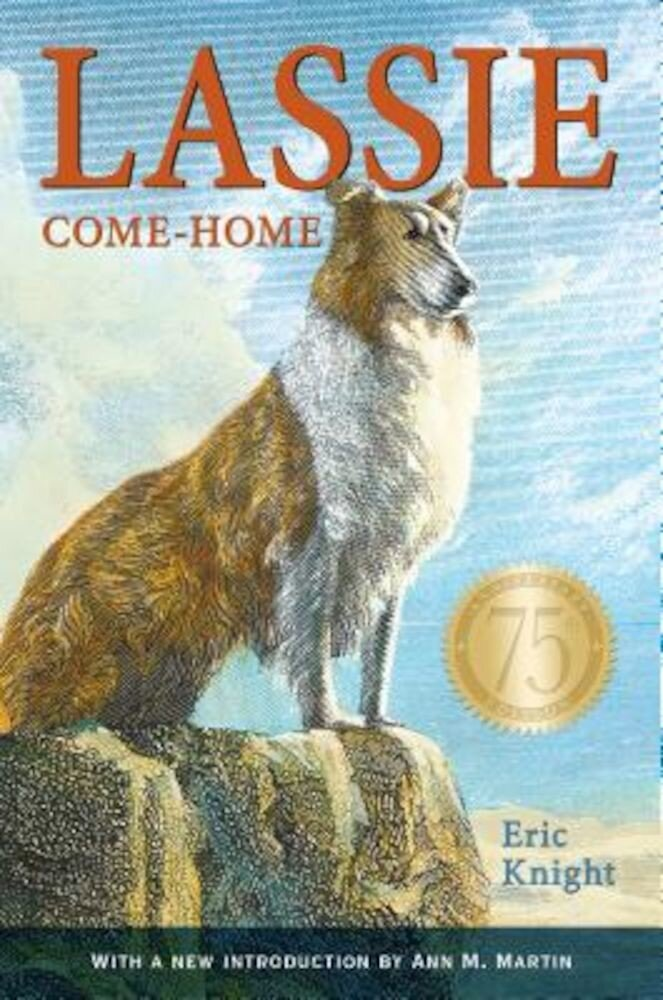 Lassie Come-Home 75th Anniversary Edition, Hardcover
