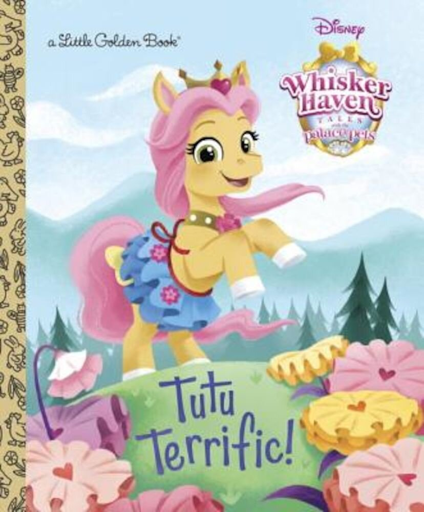 Tutu Terrific! (Disney Palace Pets: Whisker Haven Tales), Hardcover