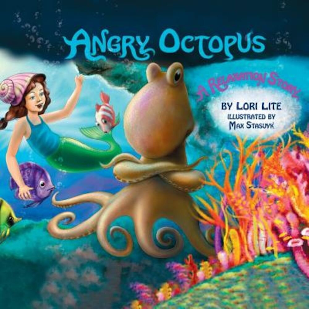 Angry Octopus: An Anger Management Story for Children Introducing Active Progressive Muscle Relaxation and Deep Breathing, Paperback