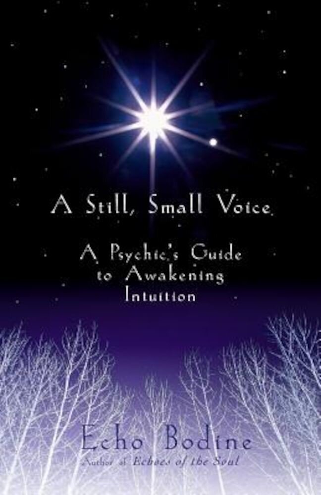 A Still, Small Voice: A Psychic's Guide to Awakening Intuition, Paperback