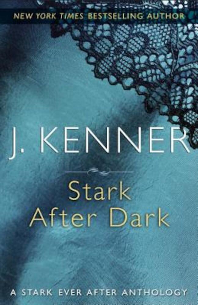 Stark After Dark: A Stark Ever After Anthology, Paperback