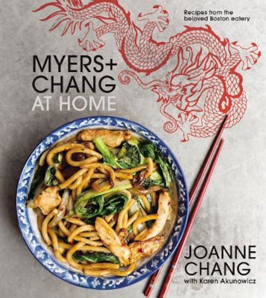 Myers+chang at Home: Recipes from the Beloved Boston Eatery, Hardcover