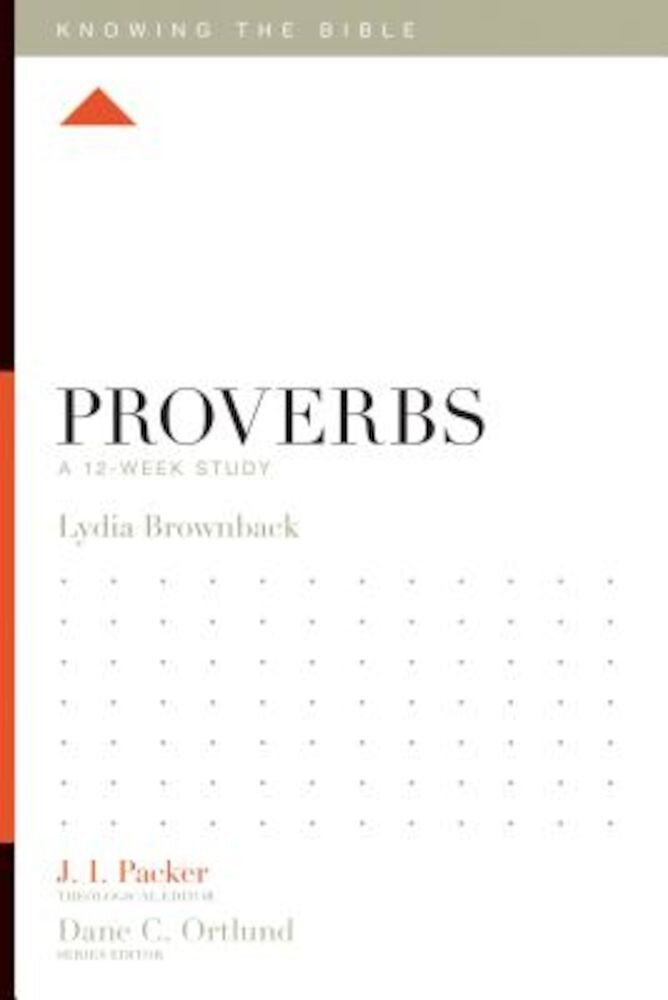Proverbs: A 12-Week Study, Paperback