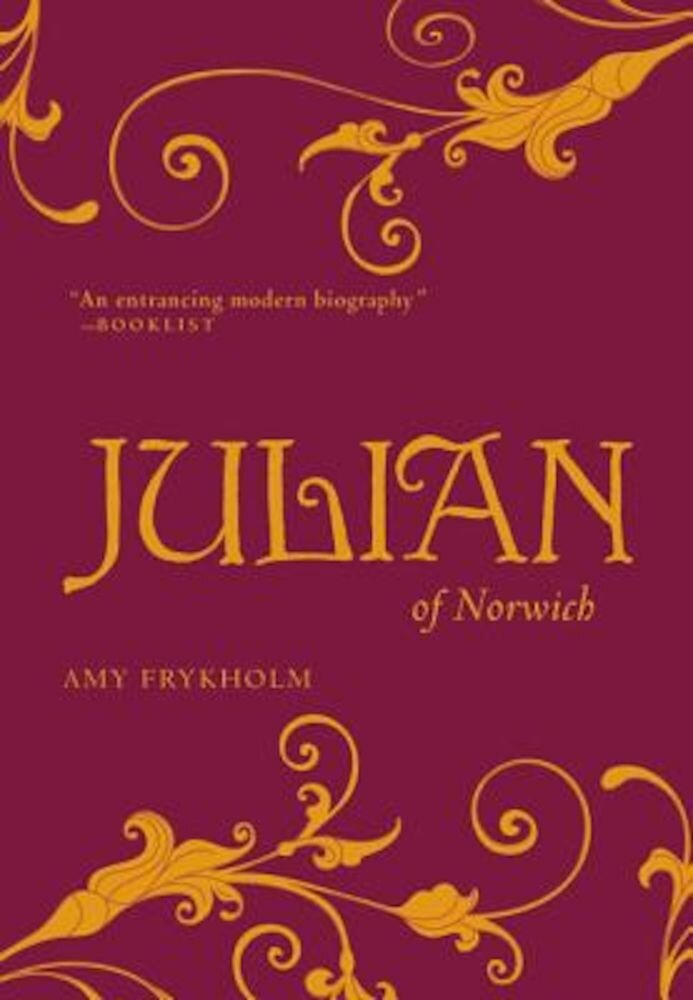 Julian of Norwich: A Contemplative Biography, Paperback