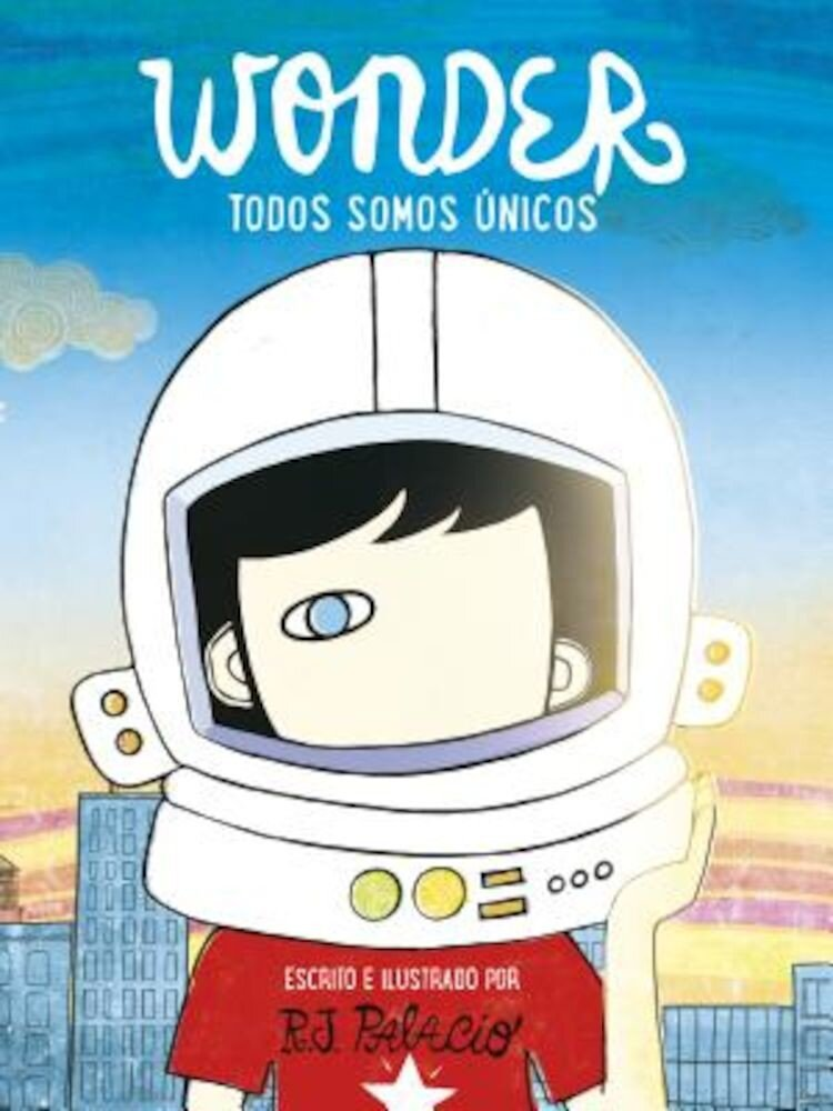 Wonder. Todos Somos Unicos / We're All Wonders, Hardcover