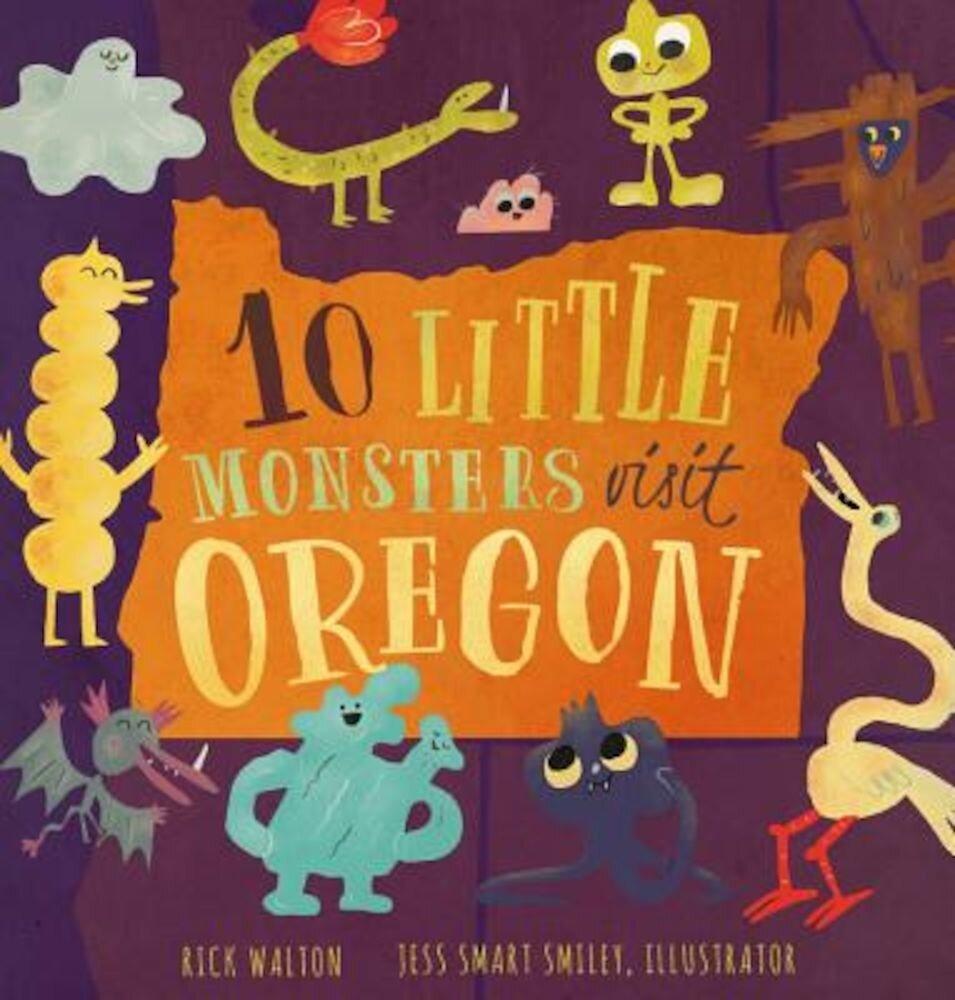 10 Little Monsters Visit Oregon, Hardcover