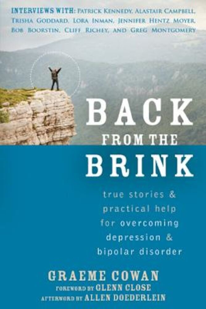 Back from the Brink: True Stories & Practical Help for Overcoming Depression & Bipolar Disorder, Paperback
