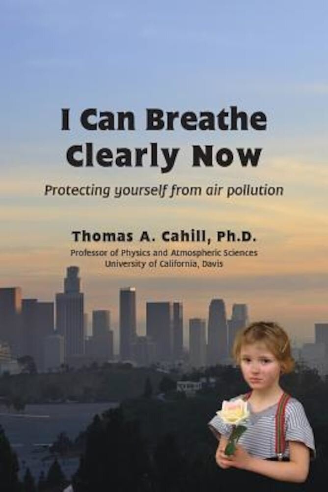 I Can Breathe Clearly Now: Protecting Yourself from Air Pollution, Paperback