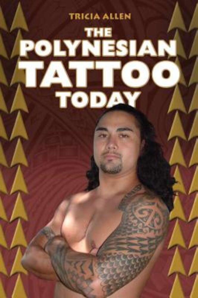 The Polynesian Tattoo Today, Paperback