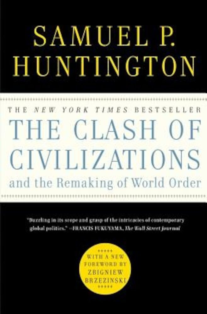 The Clash of Civilizations and the Remaking of World Order, Paperback