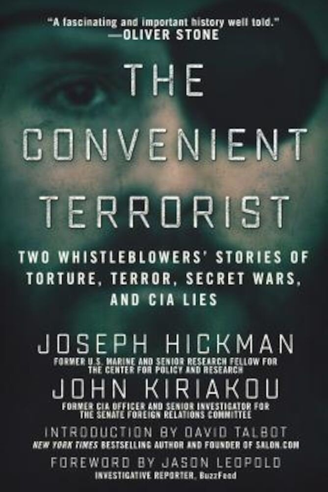 The Convenient Terrorist: Two Whistleblowers' Stories of Torture, Terror, Secret Wars, and CIA Lies, Hardcover