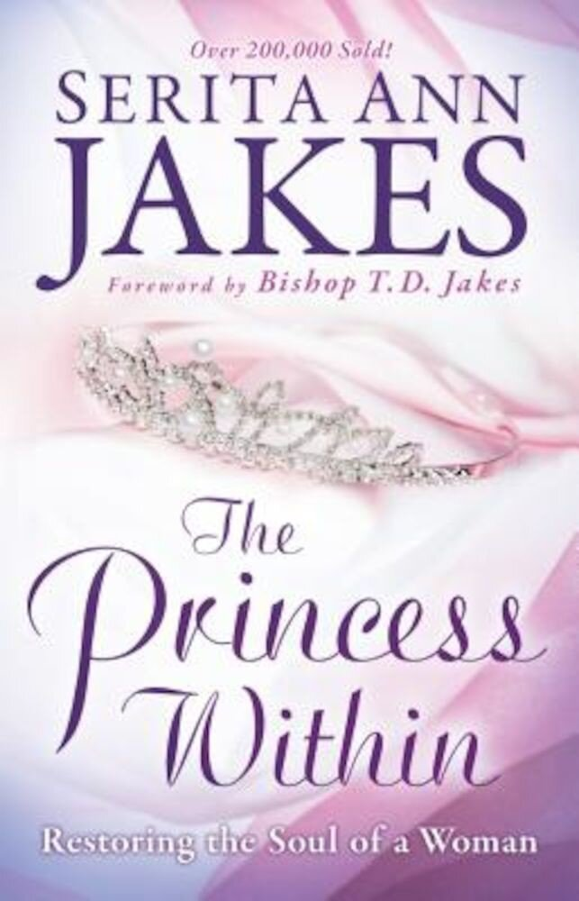 The Princess Within: Restoring the Soul of a Woman, Paperback