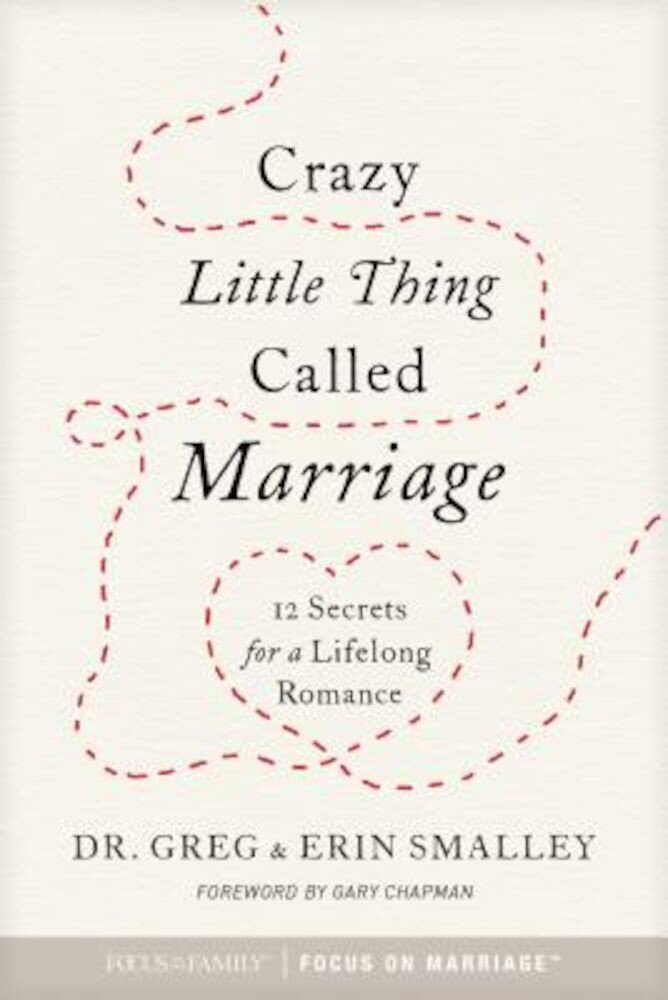 Crazy Little Thing Called Marriage: 12 Secrets for a Lifelong Romance, Paperback