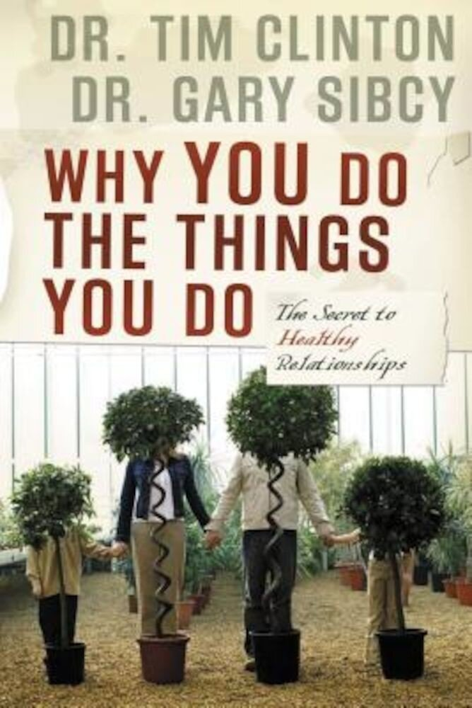 Why You Do the Things You Do: The Secret to Healthy Relationships, Paperback