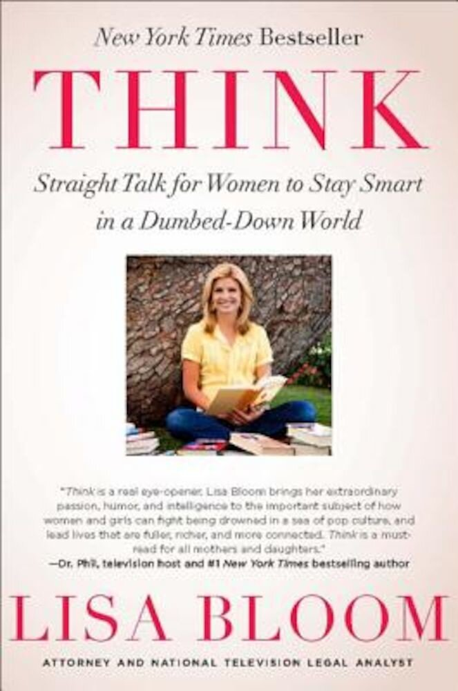 Think: Straight Talk for Women to Stay Smart in a Dumbed-Down World, Paperback