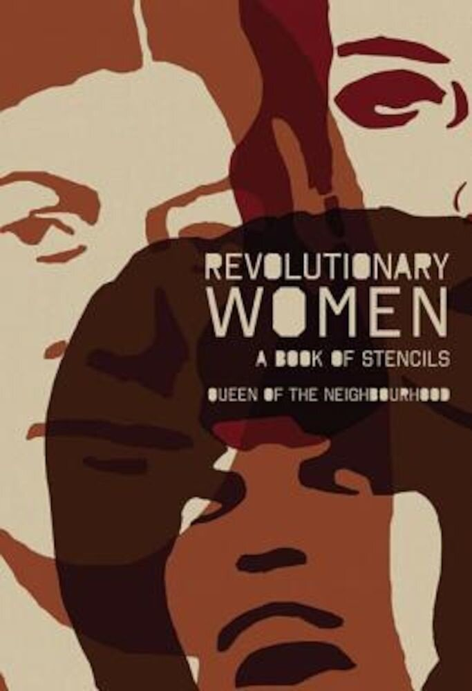 Revolutionary Women: A Book of Stencils, Paperback