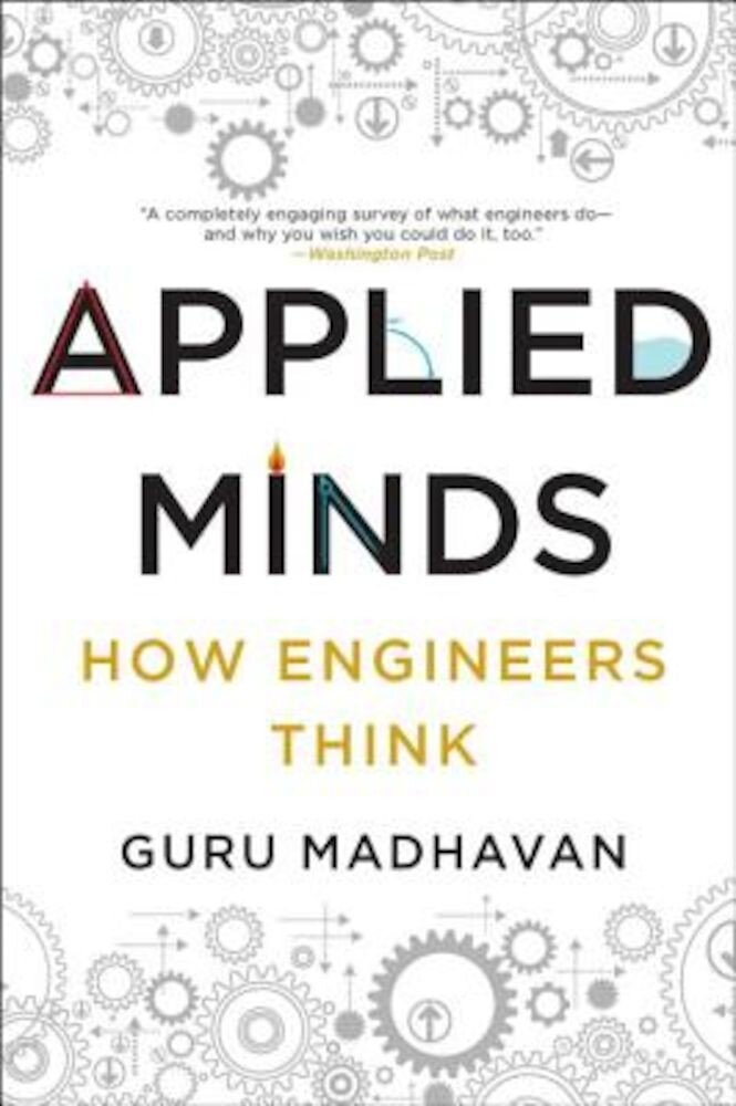 Applied Minds: How Engineers Think, Paperback