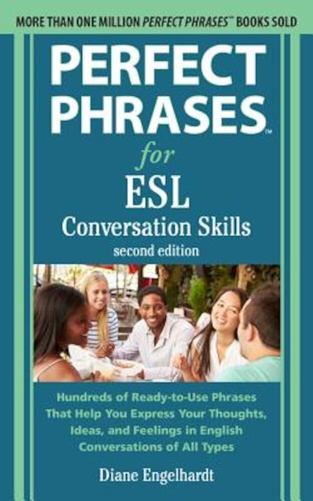Perfect Phrases for ESL: Conversation Skills, Second Edition, Paperback
