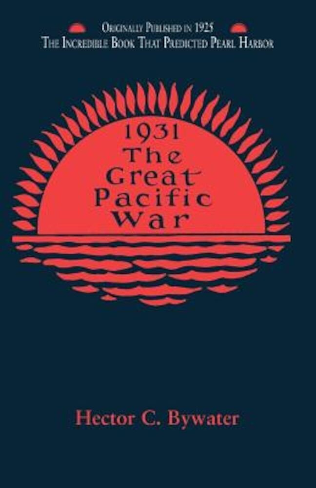 The Great Pacific War: A History of the American-Japanese Campaign of 1931-1933, Paperback