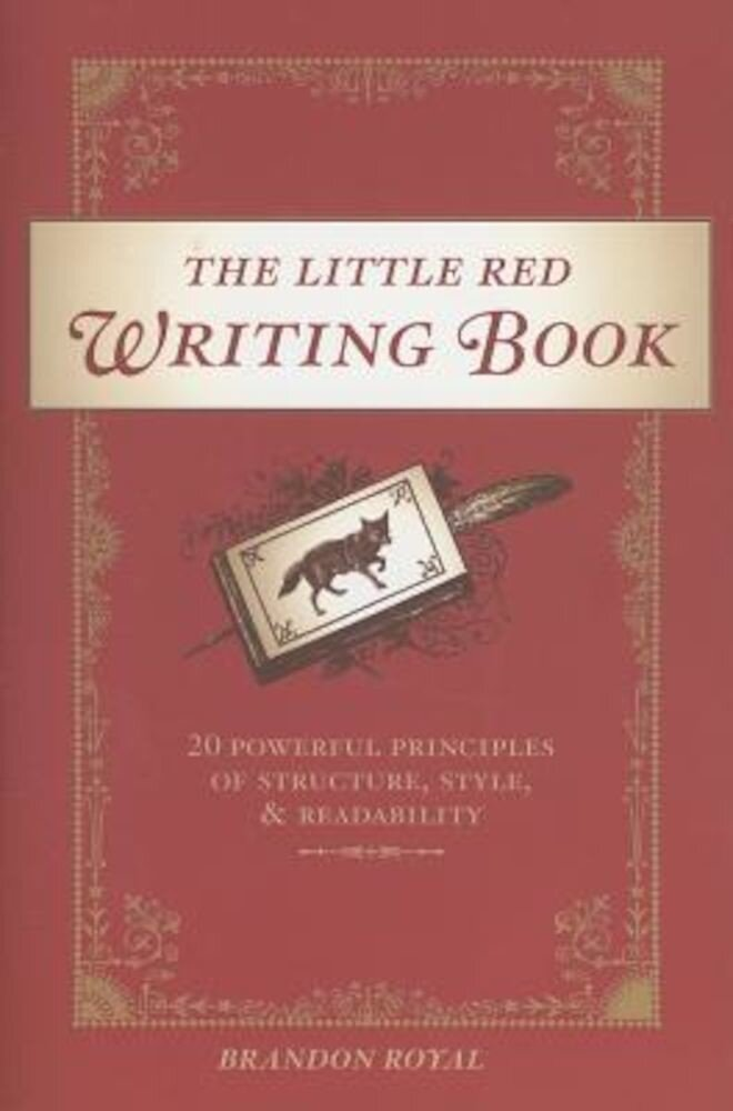 The Little Red Writing Book: 20 Powerful Principles of Structure, Style, and Readability, Paperback