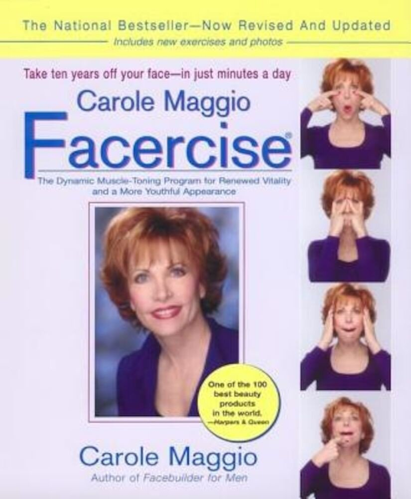 Carole Maggio Facercise (R): The Dynamic Muscle-Toning Program for Renewed Vitality and a More Youthful Appearance, Revised and Updated, Paperback