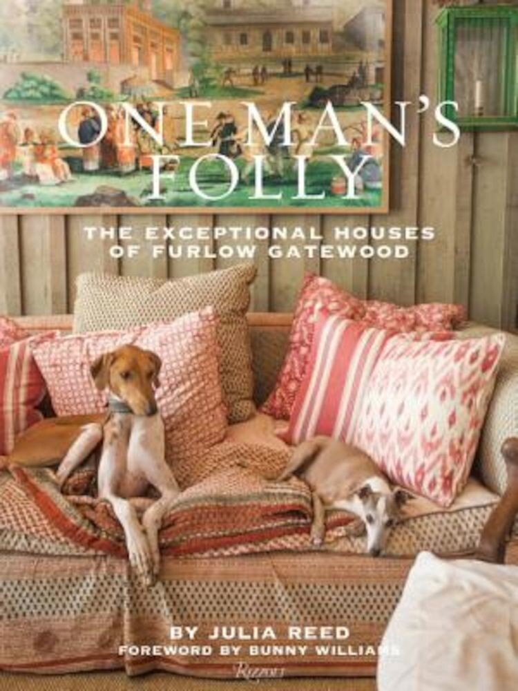 One Man's Folly: The Exceptional Houses of Furlow Gatewood, Hardcover
