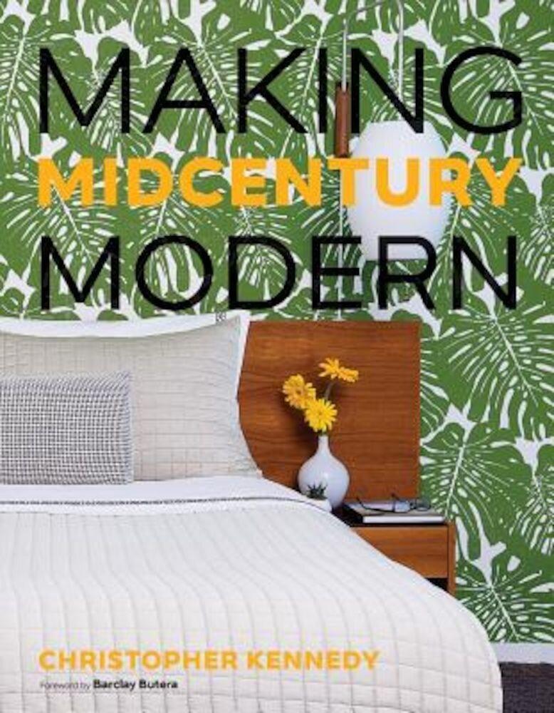 Making Midcentury Modern, Hardcover