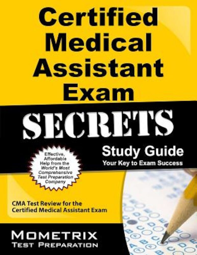 Certified Medical Assistant Exam Secrets, Study Guide: CMA Test Review for the Certified Medical Assistant Exam, Paperback