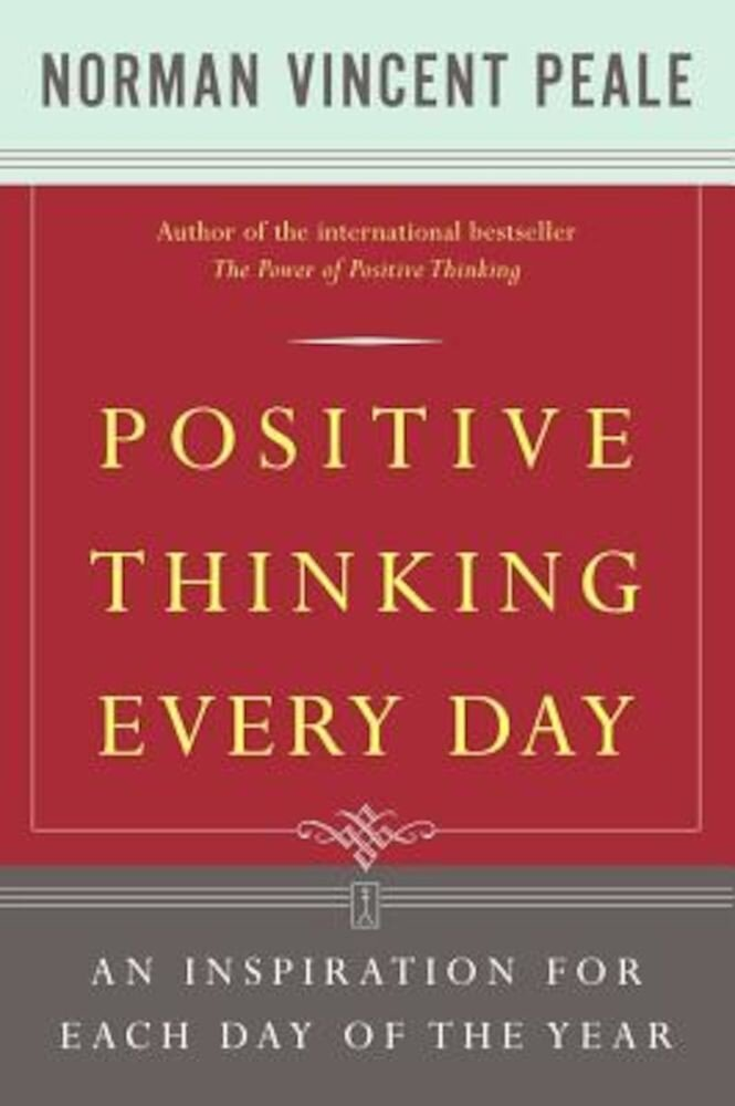 Positive Thinking Every Day: An Inspiration for Each Day of the Year, Paperback